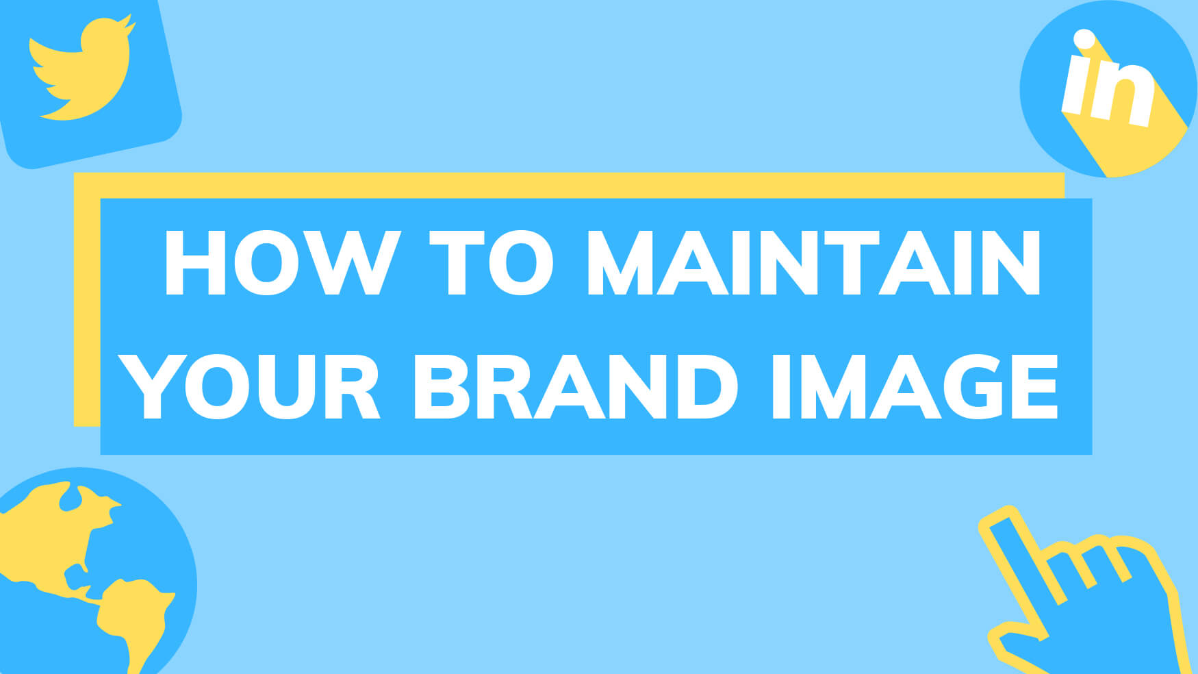 How to Maintain your Brand Image in the World of Social Media