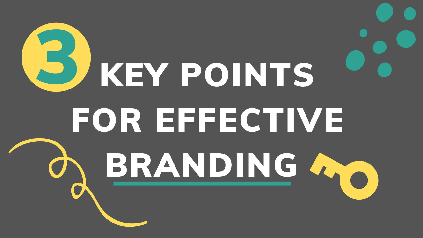 The 3 Key Points for Effective Branding for your Business